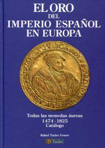 El Oro del Imperio Español en Europa