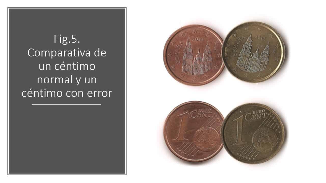 Fig.5. Comparativa de un céntimo normal y un céntimo con error