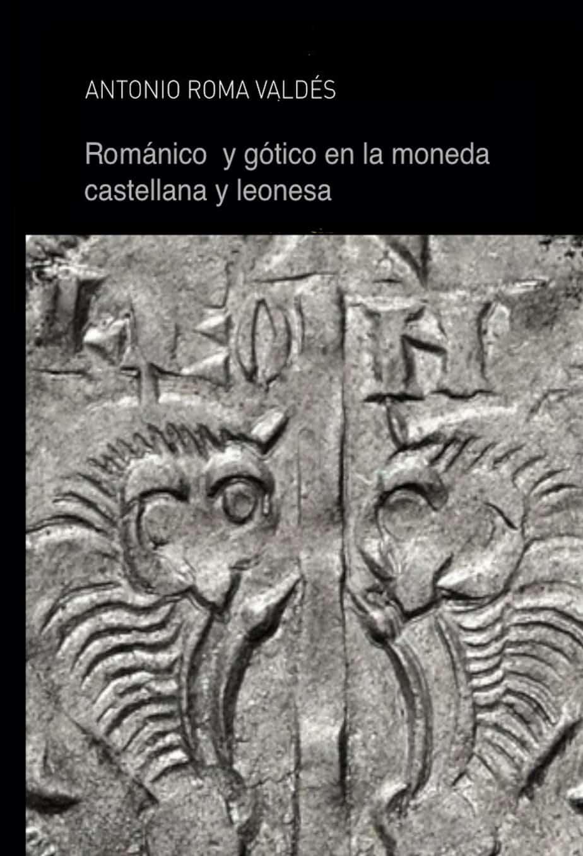 Románico y gótico en la moneda castellana y leonesa